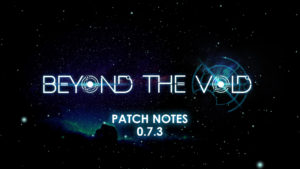 Patchnotes 073 beyond the void